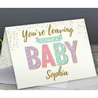 Personalised 'You're Leaving to Have a Baby' Card