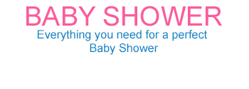 Baby Shower - Everything you need for a perfect Baby Shower