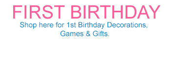 First Birthday - Shop here for 1st Birthday Decorations, Games & Gifts.